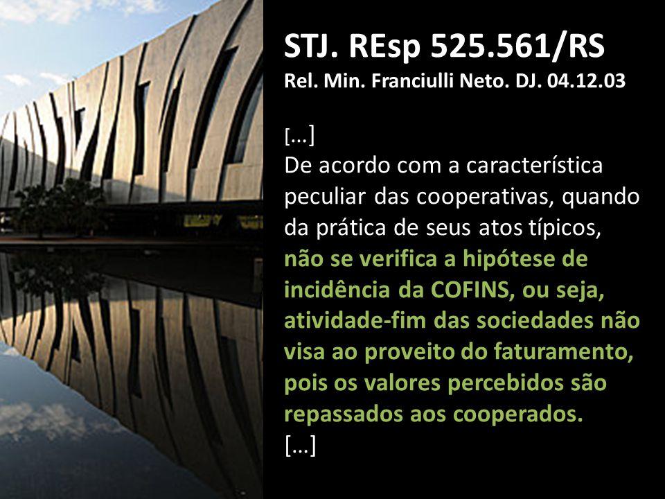 STJ. REsp 525.561/RS Rel. Min. Franciulli Neto. DJ. 04.12.03. […]